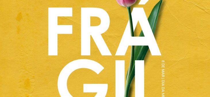 Dia Internacional da Mulher – Fragilidade, um valor a ser exaltado